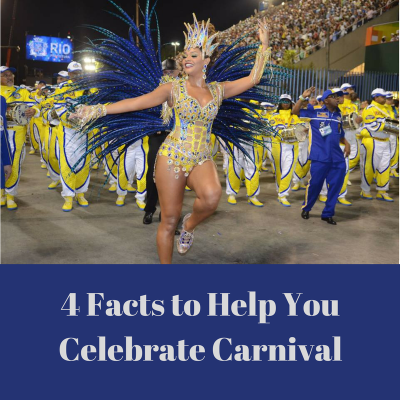 4 Facts to Help You Celebrate Carnival